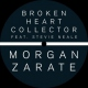 Zarate, Morgan Broken Heart Collector [12in]