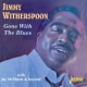 Witherspoon, Jimmy Gone With the Blues
