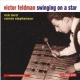 Feldman, Victor Swinging On a Star