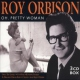 Orbison, Roy Oh Pretty Woman
