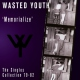 Wasted Youth Memorialize