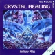 Miles, Anthony Crystal Healing