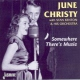 Christy, June Somewhere There´s Music