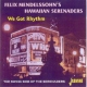 Mandelssohns, Felix We Got Rhythm -24tr-