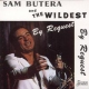 Butera, Sam & The Wildest By Request