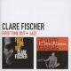 Fischer, Clare First Time Out/Jazz