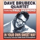 Brubeck, Dave In Your Own Sweet Way