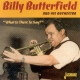 Butterfield, Billy What is There To Say