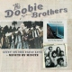 Doobie Brothers Livin� On the Fault..