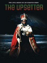 Upsetter: The Life And Music Of Lee Scratch Perry