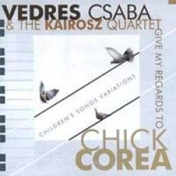 Give My Regards To Chick Corea