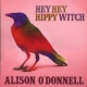 O�donnell, Alison Hey Hey Hippy Witch
