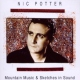 Potter, Nic Mountain Music/Sketches..