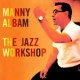 Albam, Manny Jazz Workshop