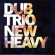 Dub Trio New Heavy [LP]