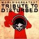 Distubed.=tribute= World´s Greatest Tribute