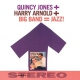 Jones, Quincy Big Band = Jazz! -Remast-