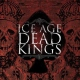 Ice Age Dead Kings [LP]