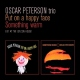 Oscar Peterson -trio- Put On a Happy Face and..