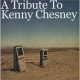 Chesney, Kenny.=tribute= Tribute To Kenny Chesney