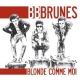 Bb Brunes Blonde Comme Moi -New-