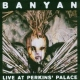 Banyan Live At Perkins Palace