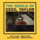 Taylor, Cecil World of Cecil Taylor