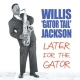 Jackson, Willis Later For the Gator