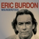 Burdon, Eric Misunderstood