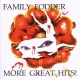 Family Fodder More Great Hits:..