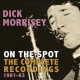 Morrisey, Dick Complete Recordings