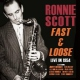 Scott, Ronnie Fast & Loose