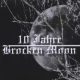 Brocken Moon 10 Jahre Broken Moon