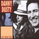 Danny & Dusty Cast Iron Soul + Dvd