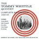 Whittle, Tommy -quintet- Complete Recordings..
