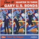 Bonds, Gary U.s. Dance ´Til Quarter To..