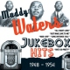 Waters, Muddy Jukebox Hits 1948-54