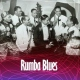 V / A Rumba Blues: How Latin..