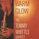 Whittle, Tommy -quartet- Warm Glow