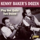 Baker, Kenny´s -dozen- Play Not Quite Two Dozen