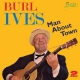 Ives, Burl Man About Town