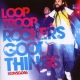 Looptroop Rockers Good Things