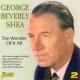 Shea, George Beverly Wonder of It All.2cd´s..