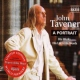 Tavener, John -sir- A Portrait -Ltd-