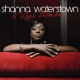 Waterstown, Shanna A Real Woman