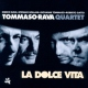 Tommaso / Rave Quartet La Dolce Vita-Movie-Ing..