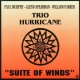 Trio Hurricane Suite of Winds