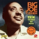 Turner, Big Joe Ten Years of Hits -48tr-