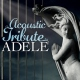 Adele.=trib=.=trib= An Acoustic Tribute To..