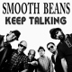 Smooth Beans Keep Talking